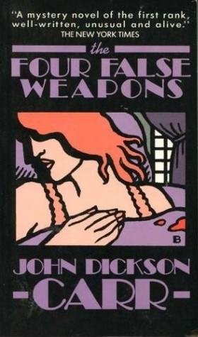The Four False Weapons (Henri Bencolin, #5)
