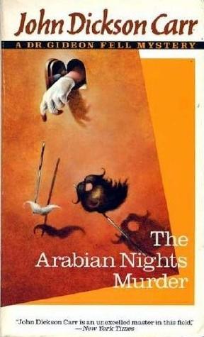 The Arabian Nights Murder (Dr. Gideon Fell, #7)
