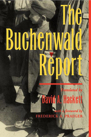 The Buchenwald Report by David A. Hackett