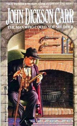 The Man Who Could Not Shudder by John Dickson Carr