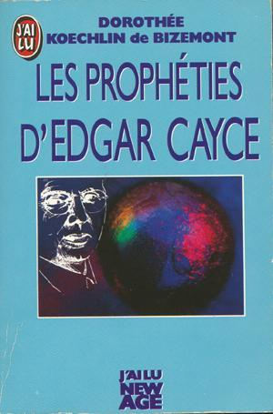 Les prophéties d'Edgar Cayce par Dorothée Koechlin de Bizemont