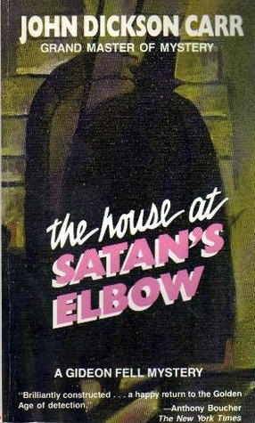 The House at Satan's Elbow (Dr. Gideon Fell, #21)
