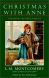 Christmas with Anne: And Other Holiday Stories