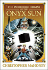 The Incredible Origins of the Onyx Sun