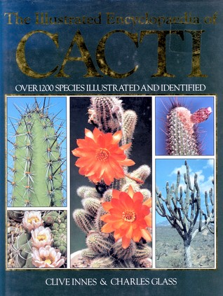 The Illustrated Encyclopaedia of Cacti by Clive Innes