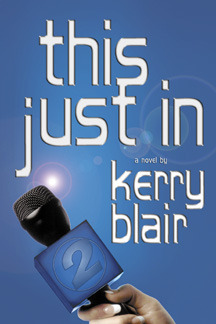 This Just in by Kerry Blair