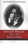 Oscar Wilde 1854-1900 Selección