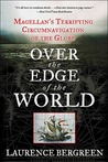 Over the Edge of the World by Laurence Bergreen