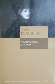Madame Bovary; Salammbô (Biblioteca OS GRANDES GÉNIOS DA LITERATURA UNIVERSAL, #10)