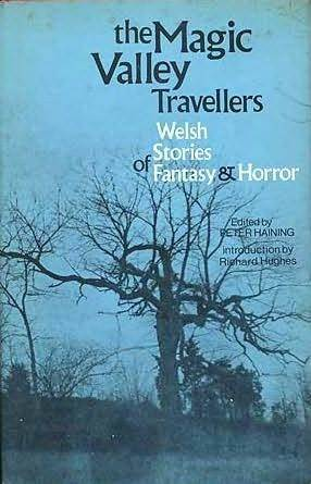 The Magic Valley Travellers: Welsh Stories of Fantasy and Horror