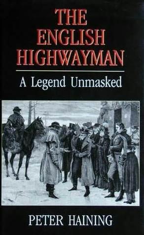 The English Highwayman: A Legend Unmasked
