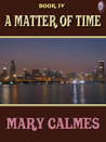 A Matter of Time Book IV (A Matter of Time #4)