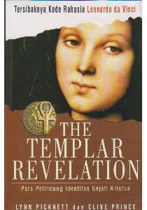The Templar Revelation: Para Pelindung Identitas Sejati Kristus