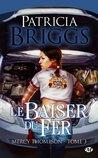 Le Baiser du fer by Patricia Briggs