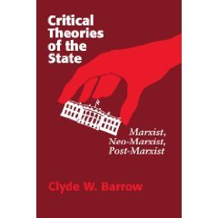 Critical Theories of the State by Clyde W. Barrow