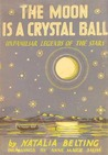 The Moon Is A Crystal Ball: Unfamilar Legends of the Stars