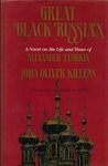 Great Black Russian: A Novel on the Life and Times of Alexander Pushkin