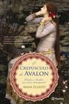 O Crepúsculo de Avalon by Anna Elliott