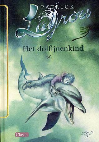 Het dolfijnenkind by Patrick Lagrou