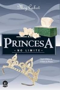A Princesa no Limite (O Diário da Princesa, #8)