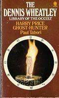Harry Price Ghost Hunter (The Dennis Wheatley Library Of The Occult)