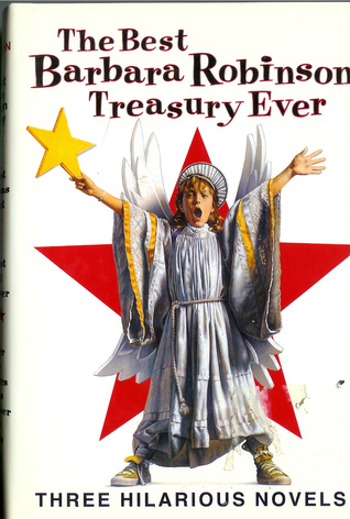 The Best Barbara Robinson Treasury Ever by Barbara Robinson