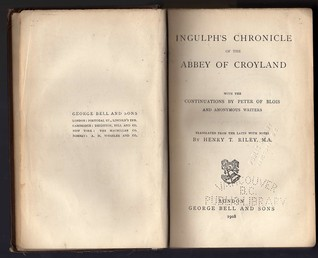 Ingulph's Chronicle of the Abbey of Croyland, with the Continuations by Peter of Blois and Anonymous Writers