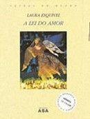 A Lei do Amor by Laura Esquivel