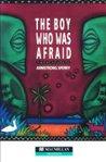 Boy Who Was Afraid