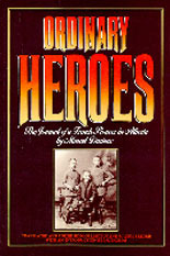 Ordinary Heroes: The Journal Of A French Pioneer In Alberta