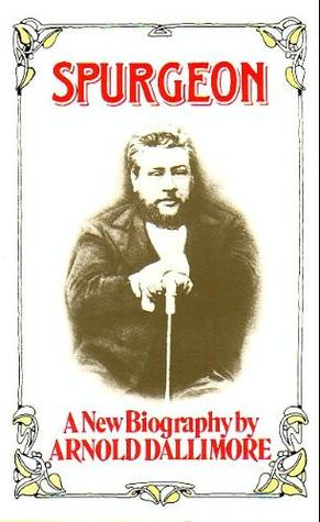 Spurgeon by Arnold A. Dallimore