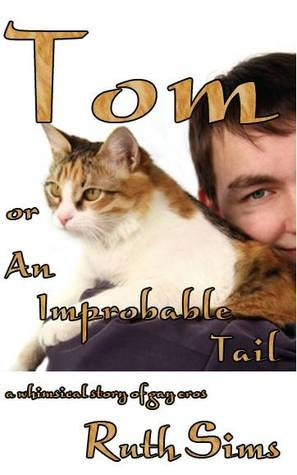 Tom or An Improbable Tail by Ruth Sims