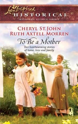 To Be a Mother by Cheryl St. John