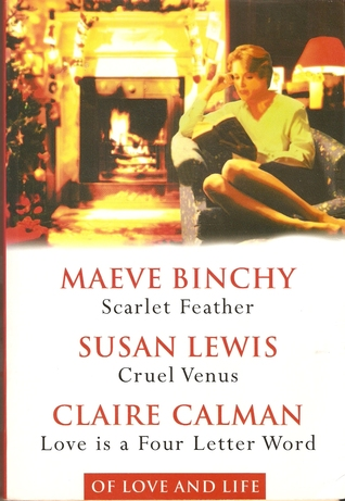 Of Love and Life: Scarlet Feather / Cruel Venus / Love is a Four Letter Word