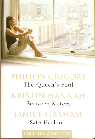 Of Love and Life: The Queen's Fool / Between Sisters / Safe Harbour