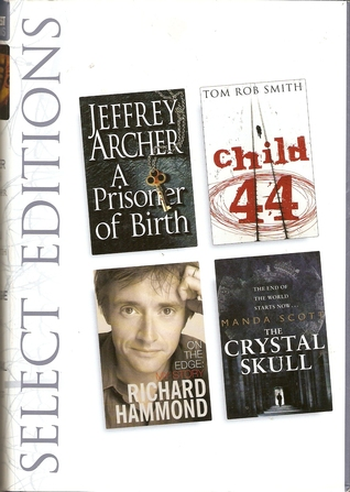 Select Editions: A Prisoner of Birth, Child 44, On The Edge, The Crystal Skull