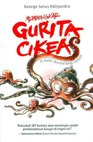 Membongkar Gurita Cikeas by George Junus Aditjondro