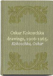 Oskar Kokoschka drawings, 1906-1965 by University of Miami Press, ...