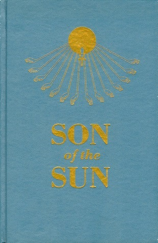 Son of the Sun: The Life and Philosophy of Akhnaton, King of Egypt