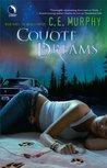 Coyote Dreams by C.E. Murphy