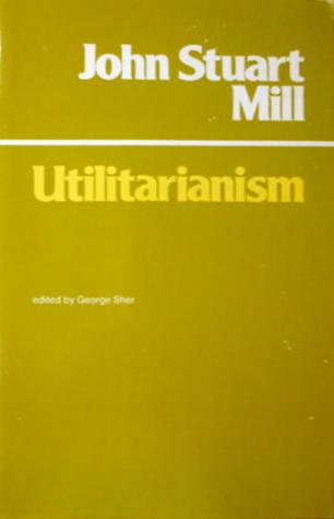 Utilitarianism by John Stuart Mill