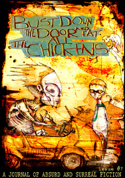 Bust Down The Door and Eat All The Chickens by Bradley Sands