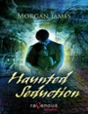 Haunted Seduction