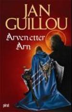 Arven etter Arn by Jan Guillou