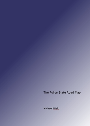 The Police State Road Map