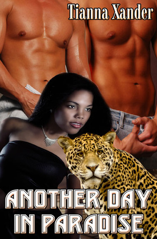Another Day in Paradise by Tianna Xander