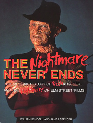The Nightmare Never Ends: The Official History of Freddy Krueger and
