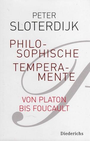 Philosophische Temperamente. Von Platon bis Foucault
