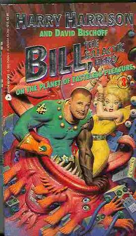 On the Planet of Tasteless Pleasure (Bill, the Galactic Hero, #4)