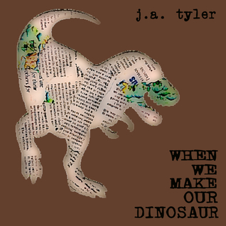 When We Make Our Dinosaur